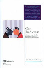 Co–medierea: utilizarea unei abordari psihologice duale in solutionarea conflictelor